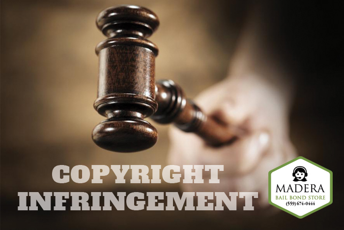 Copyright Infringement & Online Piracy | Bail Bonds in Madera